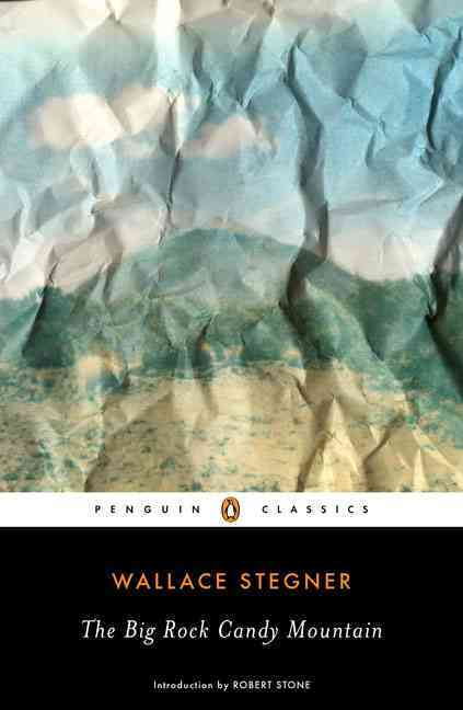 The Big Rock Candy Mountain By Stegner, Wallace Earle/ Stone, Robert (INT)